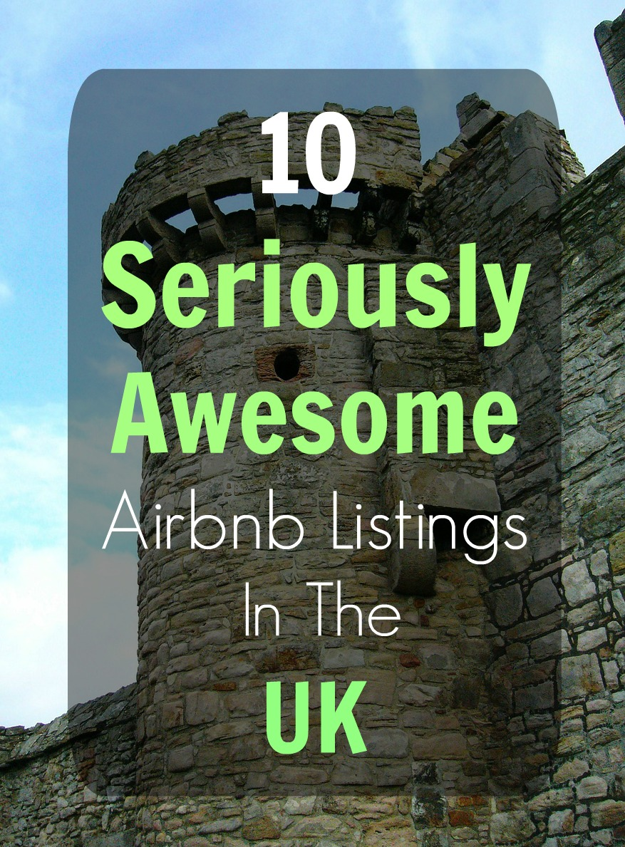 10 seriously awesome airbnb listings in the uk u2013 alicevstheworld